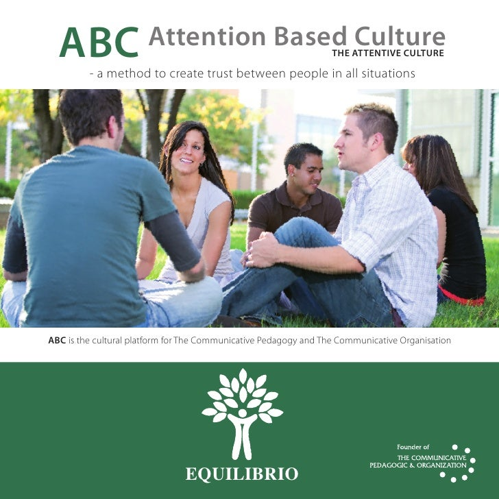 ABC                  Attention Based Culture                    THe ATTeNTive CuLTuRe           -amethodtocreatetrust...
