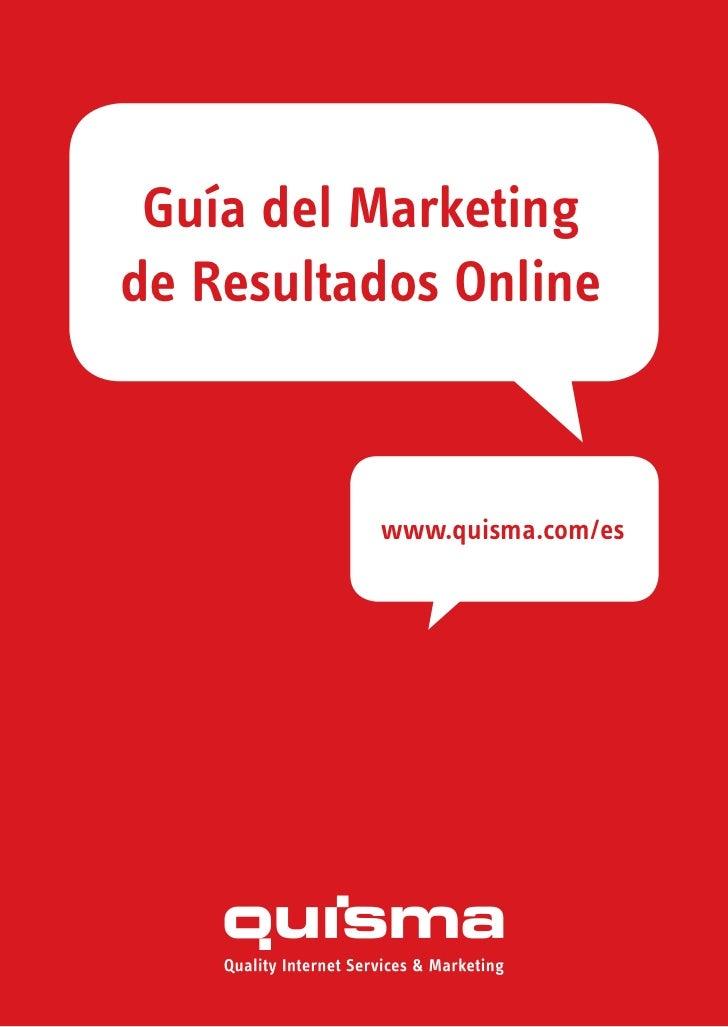 Guía del Marketingde Resultados Online          www.quisma.com/es