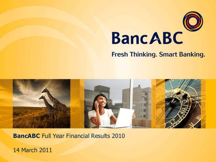 BancABC Full Year Financial Results 201014 March 2011<br />