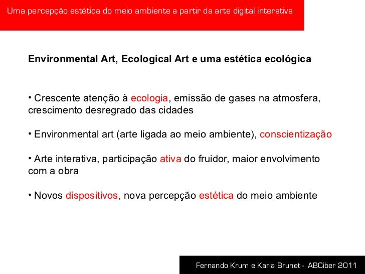 Uma percepção estética do meio ambiente a partir da arte digital interativa Slide 2