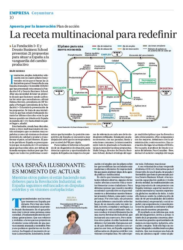 T rascendentales son los retos que tenemos en España por delante. Pero hay uno inelu- dible:necesitamosunproyec- to de paí...