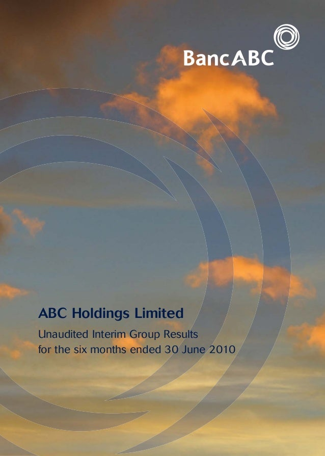 ABC Holdings LimitedUnaudited Interim Group Resultsfor the six months ended 30 June 2010