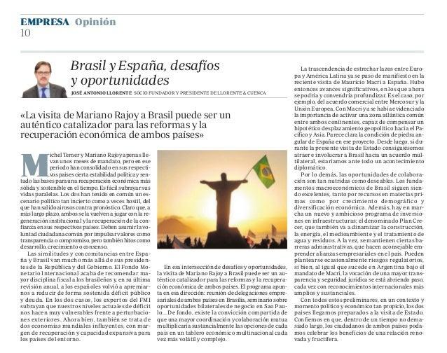 Brasil y España, desafíos y oportunidades M ichel Temer y Mariano Rajoy apenas lle- van unos meses de mandato, pero en ese...
