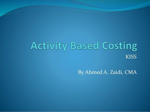 KISS By Ahmed A. Zaidi, CMA
