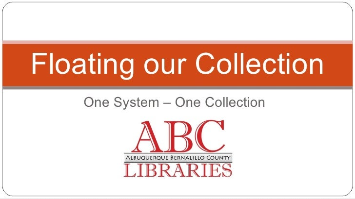 One System – One Collection Floating our Collection