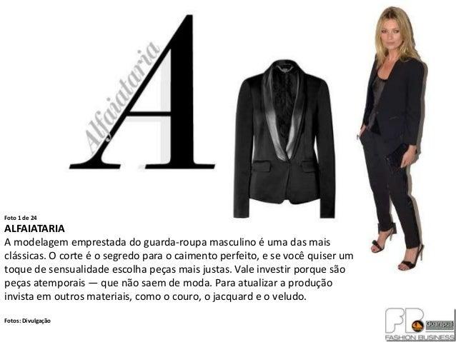 Foto 1 de 24ALFAIATARIAA modelagem emprestada do guarda-roupa masculino é uma das maisclássicas. O corte é o segredo para ...