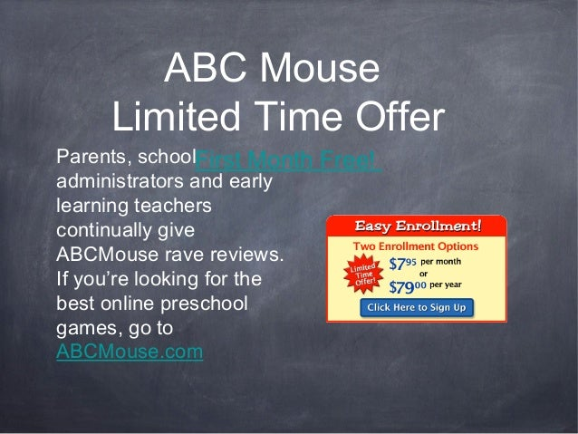 ABC Mouse     Limited Time OfferParents, schoolFirst Month Free!administrators and earlylearning teacherscontinually giveA...