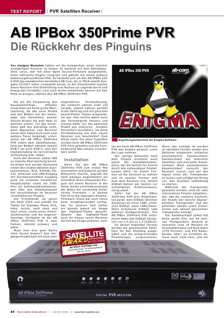 TEST REPORT                  PVR Satelliten Receiver     AB IPBox 350Prime PVR Die Rückkehr des Pinguins Vor einigen Monat...
