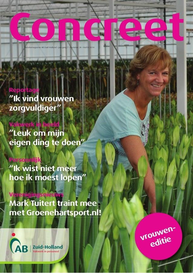 Relatiemagazine AB Zuid-Holland • Jaargang 7 • Nummer 24 • Herfst 2014 Concreet Vakwerk in beeld Persoonlijk Verenigingsni...
