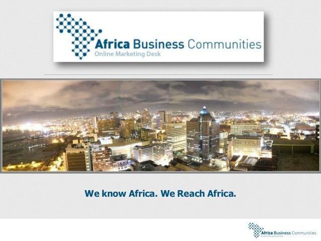 We know Africa. We Reach Africa.