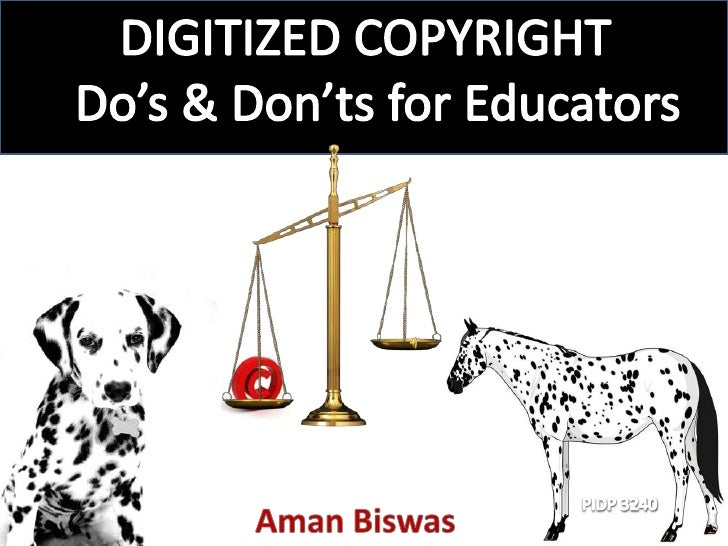    Familiarize yourself with Digital Millennium    Copyright Act (DMCA)