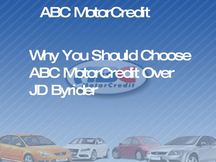 ABC MotorCredit Why You Should Choose ABC MotorCredit Over  JD Byrider