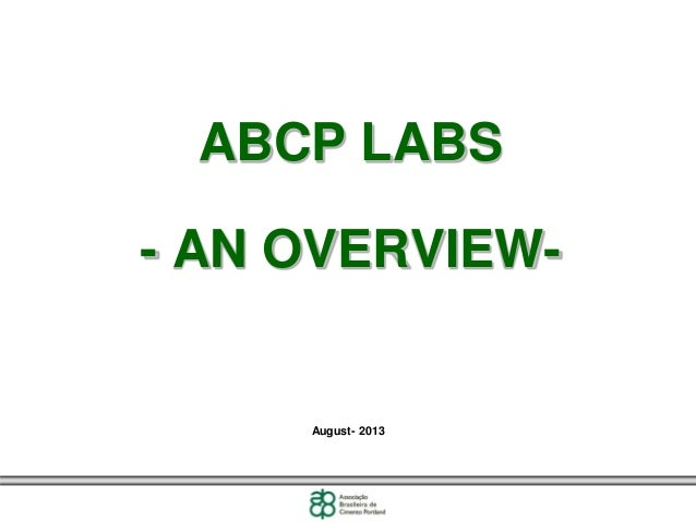 ABCP LABS - AN OVERVIEW-  August- 2013
