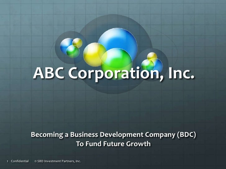 ABC Corporation, Inc.                 Becoming a Business Development Company (BDC)                             To Fund Fu...