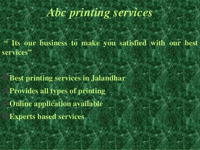 """Abc printing services """" Its our business to make you satisfied with our best services"""" Best printing services in Jalandha..."""