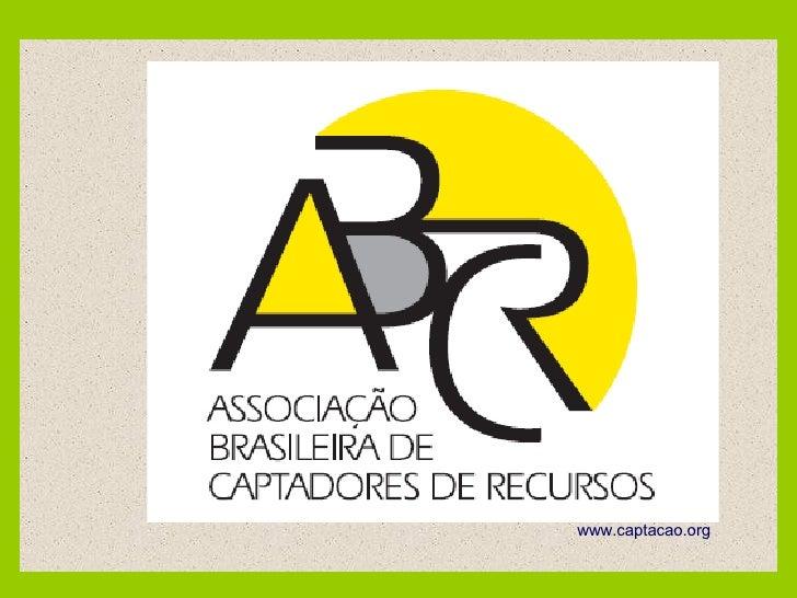 TEMA DE HOJE CAPTAÇÃO DE RECURSOS www.captacao.org