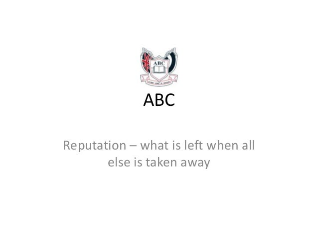 ABC Reputation – what is left when all else is taken away