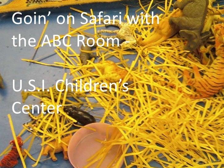 Goin' on Safari with the ABC Room - <br />U.S.I. Children's Center<br />