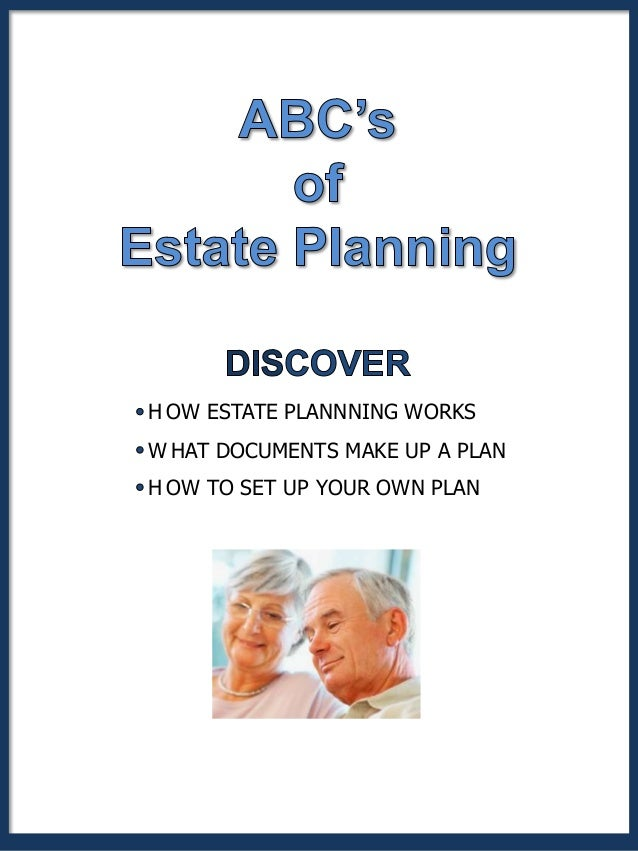 H OW ESTATE PLANNNING WORKSW HAT DOCUMENTS MAKE UP A PLANH OW TO SET UP YOUR OWN PLAN
