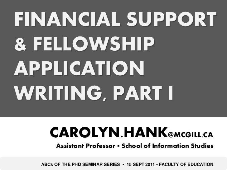 FINANCIAL SUPPORT& FELLOWSHIPAPPLICATIONWRITING, PART I     CAROLYN.HANK@MCGILL.CA       Assistant Professor ▪ School of I...