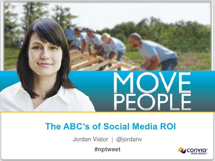 The ABC's of Social Media ROI<br />Jordan Viator  |  @jordanv<br />#nptweet<br />