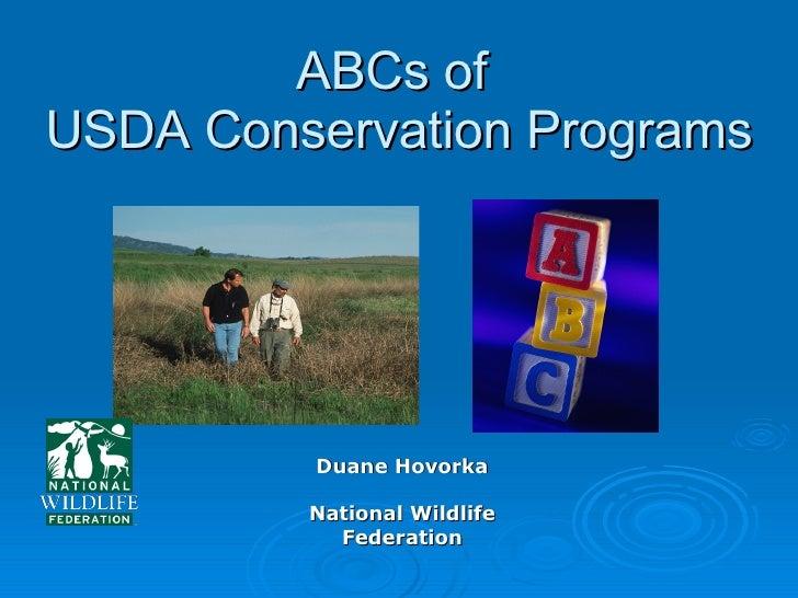 ABCs of  USDA Conservation Programs Duane Hovorka National Wildlife Federation