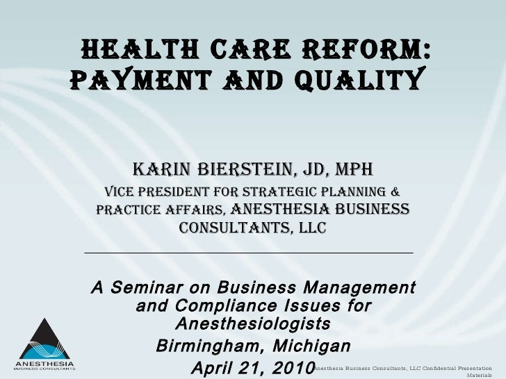 Health Care Reform: Payment and Quality  Karin   Bierstein, JD, MPH Vice President for Strategic Planning & Practice Affai...