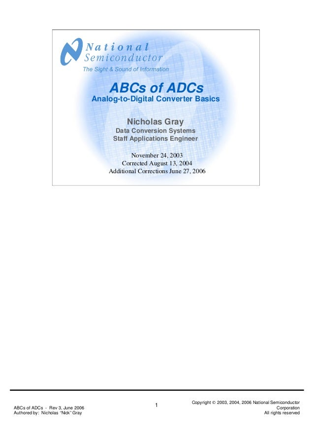 """ABCs of ADCs - Rev 3, June 2006 Authored by: Nicholas """"Nick"""" Gray Copyright © 2003, 2004, 2006 National Semiconductor Corp..."""
