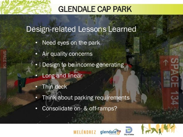 Design-related Lessons Learned • Need eyes on the park • Air quality concerns • Design to be income-generating • Long and ...