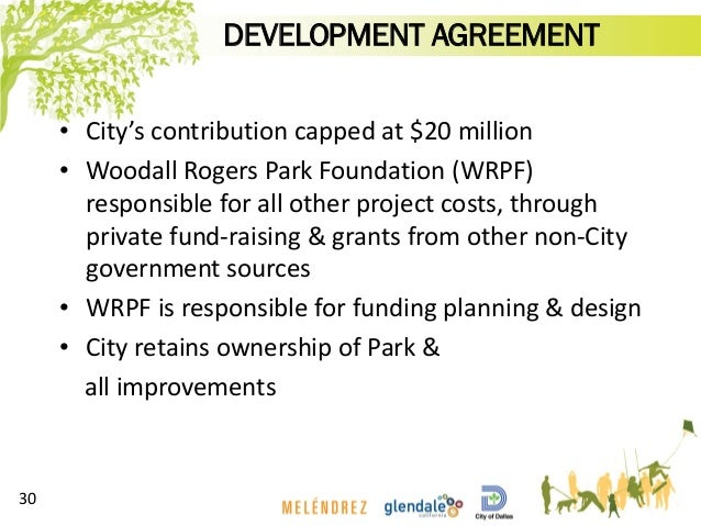 • City's contribution capped at $20 million • Woodall Rogers Park Foundation (WRPF) responsible for all other project cost...
