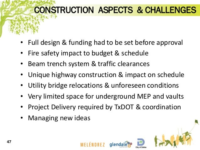 CONSTRUCTION ASPECTS & CHALLENGES • Full design & funding had to be set before approval • Fire safety impact to budget & s...