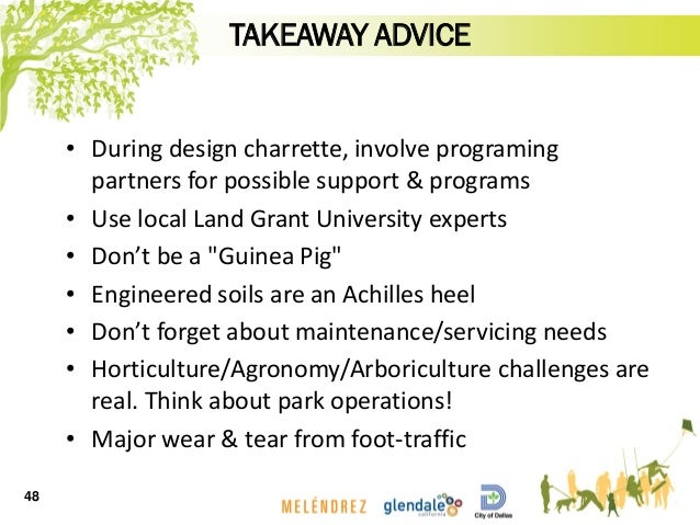 TAKEAWAY ADVICE • During design charrette, involve programing partners for possible support & programs • Use local Land Gr...