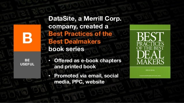 B  DataSite, a Merrill Corp.  company, created a  Best Practices of the  Best Dealmakers  book series  • Offered as e-book...