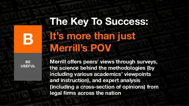 B  The Key To Success:  It's more than just  Merrill's POV  Merrill offers peers' views through surveys,  the science behi...
