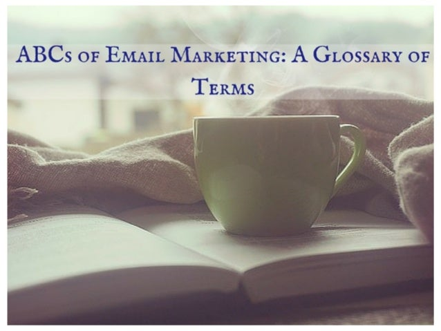ABCs of Email Marketing : A Glossary Of Terms