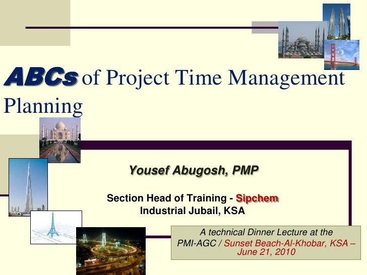 ABCsof Project Time Management Planning<br />Yousef Abugosh, PMP<br />Section Head of Training - Sipchem<br />Industrial J...