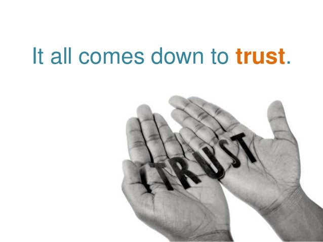 It all comes down to trust.