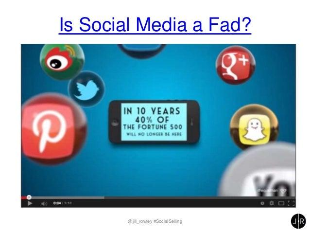 Is Social Media a Fad? @jill_rowley #SocialSelling
