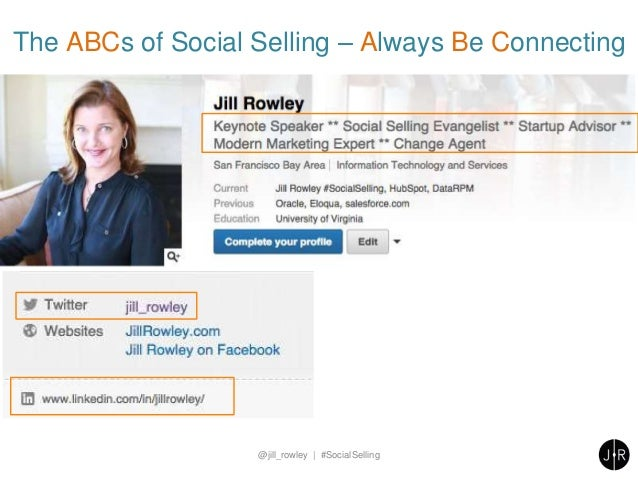 The ABCs of Social Selling – Always Be Connecting @jill_rowley | #SocialSelling