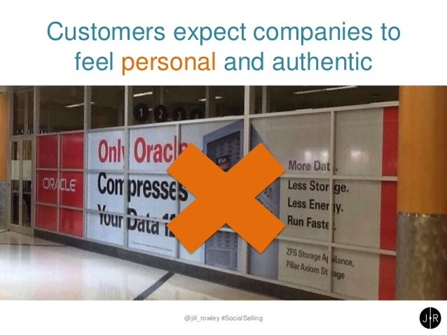 Customers expect companies to feel personal and authentic @jill_rowley #SocialSelling