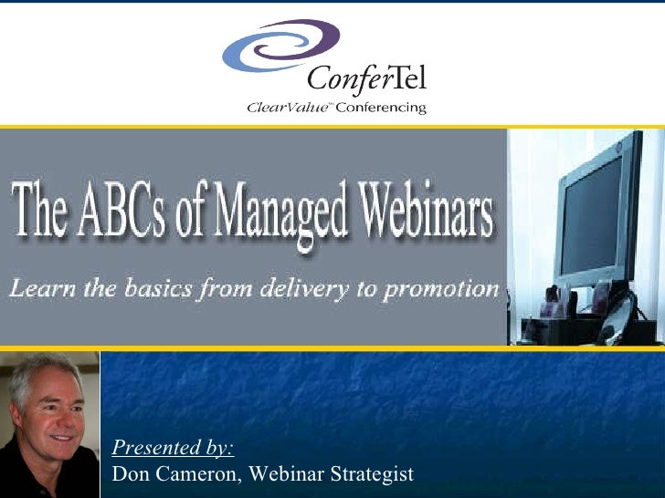 Presented by:   Don Cameron, Webinar Strategist