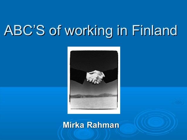 ABC'S of working in Finland  Mirka Rahman