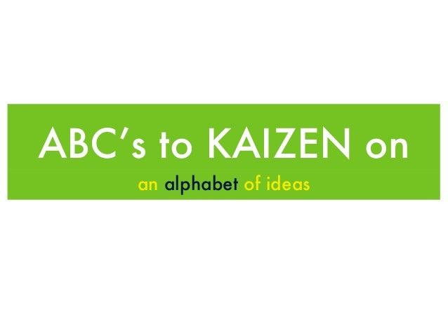 ABC's to KAIZEN onan alphabet of ideas