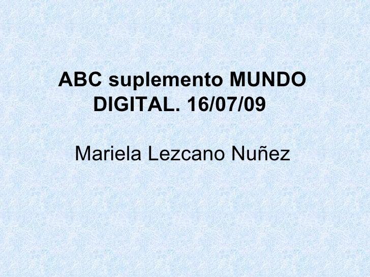 ABC suplemento MUNDO DIGITAL. 16/07/09   Mariela Lezcano Nuñez