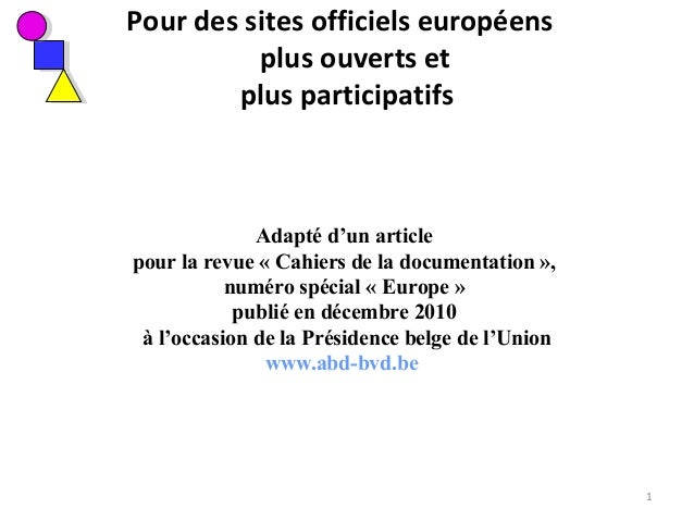 Pour des sites officiels européens plus ouverts et plus participatifs Adapté d'un article pour la revue « Cahiers de la do...