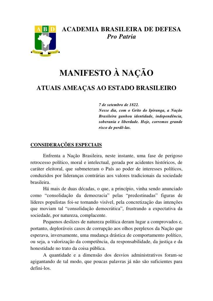 ACADEMIA BRASILEIRA DE DEFESA                         Pro Patria              MANIFESTO À NAÇÃO   ATUAIS AMEAÇAS AO ESTADO...