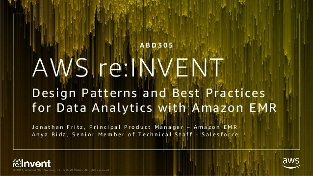 © 2017, Amazon Web Services, Inc. or its Affiliates. All rights reserved. AWS re:INVENT Design Patterns and Best Practices...