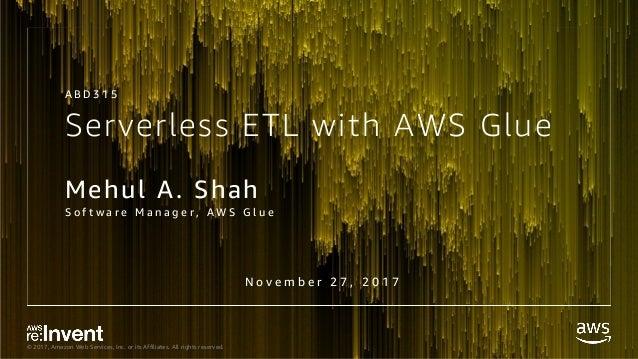ABD315_Serverless ETL with AWS Glue