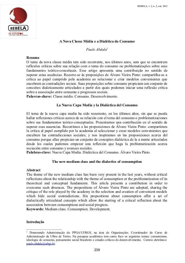 REBELA, v. 2, n. 2, out. 2012  A Nova Classe Média e a Dialética do Consumo Paulo Abdala1 Resumo O tema da nova classe méd...