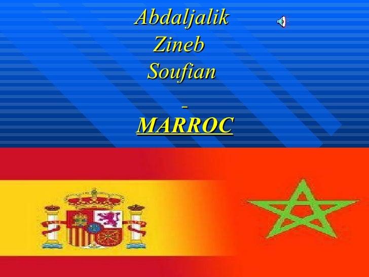 Abdaljalik  Zineb  Soufian    MARROC